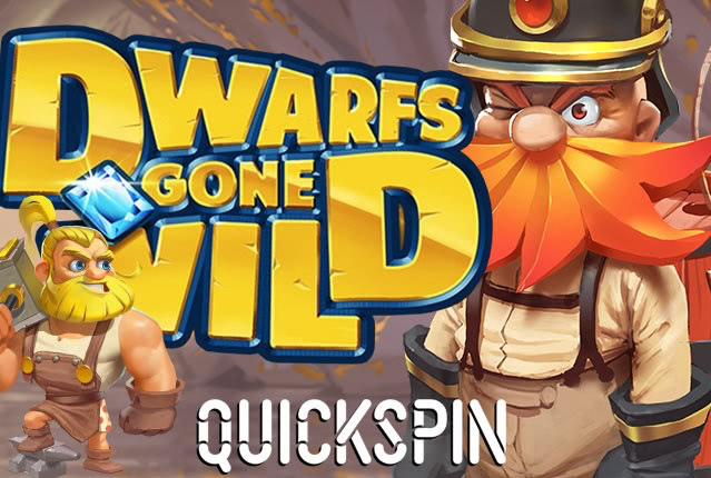 Слот Dwarfs Gone Wild от Quickspin